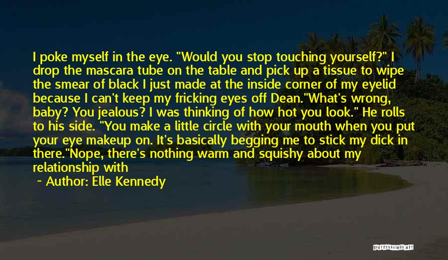 Got My Eye On You Quotes By Elle Kennedy