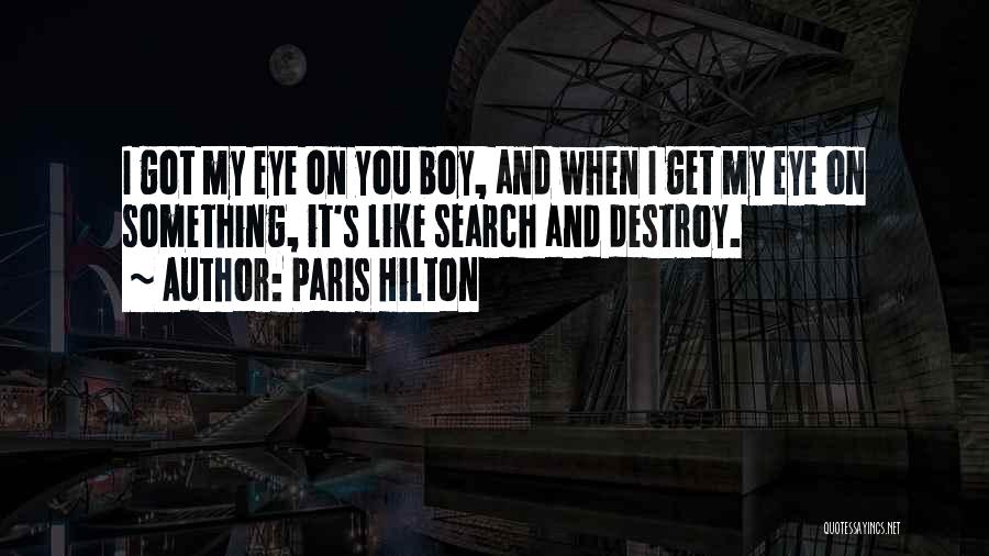 Got My Eye On You Quotes By Paris Hilton