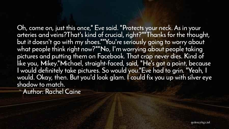 Got My Eye On You Quotes By Rachel Caine