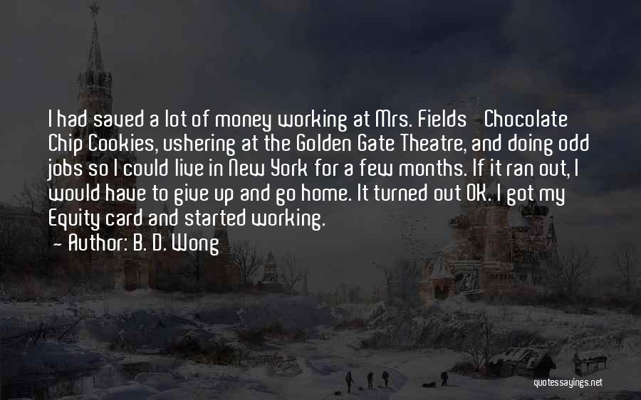 Got To Give It Up Quotes By B. D. Wong