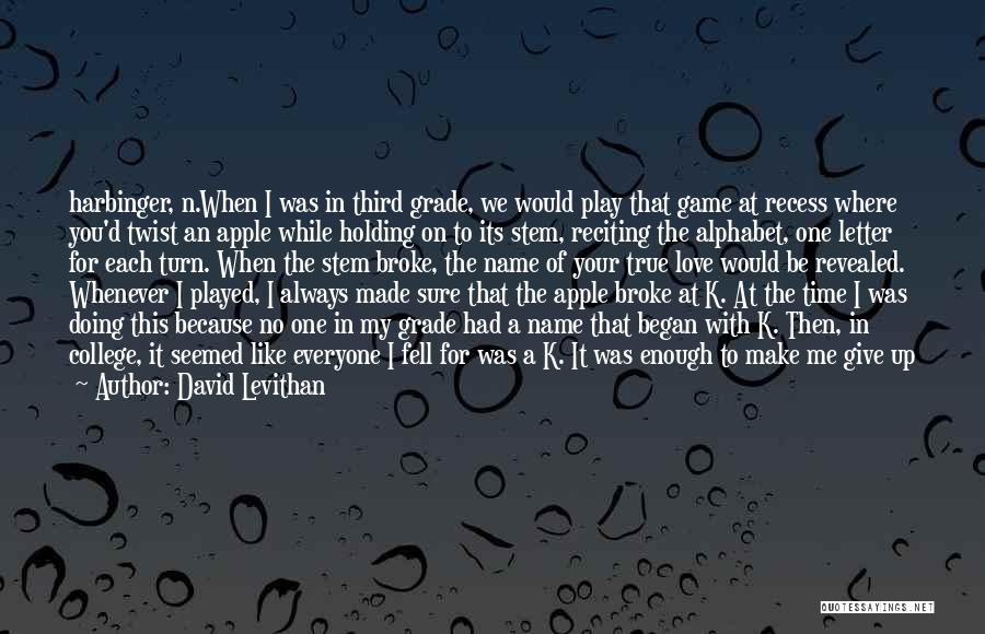 Got To Give It Up Quotes By David Levithan