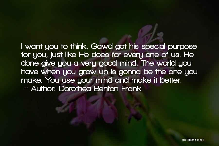 Got To Give It Up Quotes By Dorothea Benton Frank