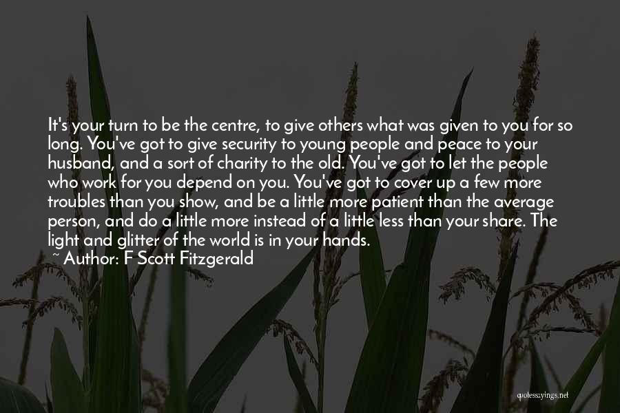Got To Give It Up Quotes By F Scott Fitzgerald