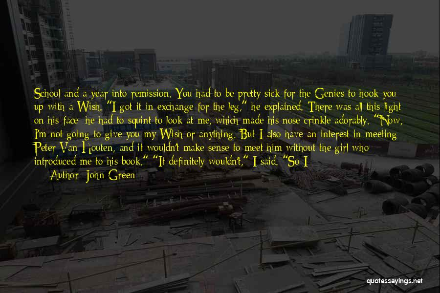 Got To Give It Up Quotes By John Green