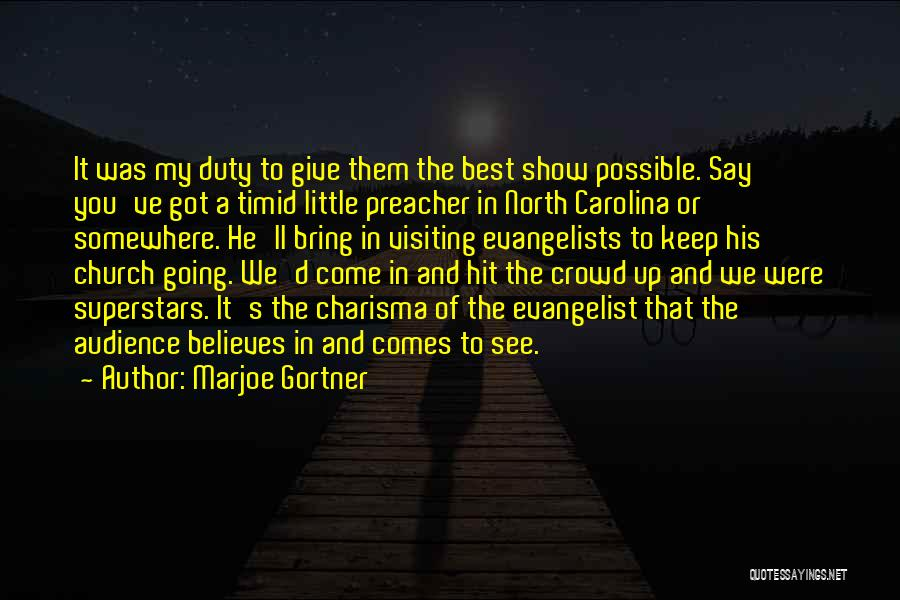 Got To Give It Up Quotes By Marjoe Gortner