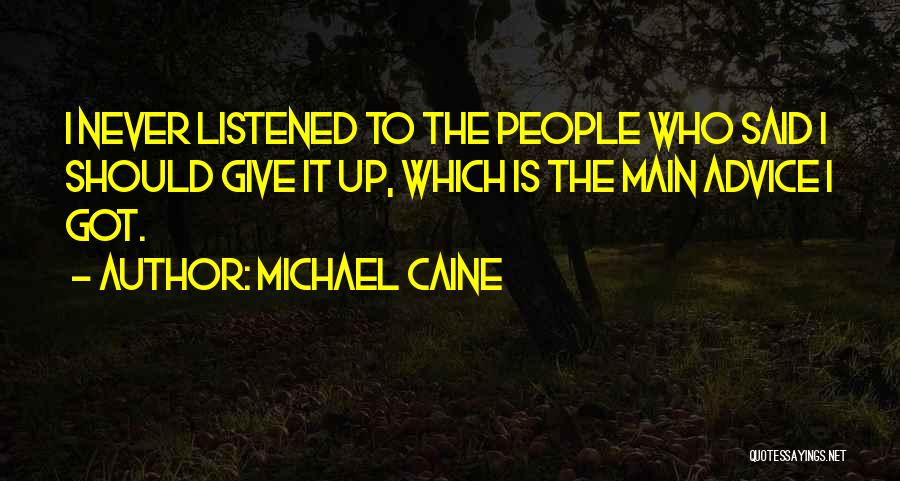 Got To Give It Up Quotes By Michael Caine