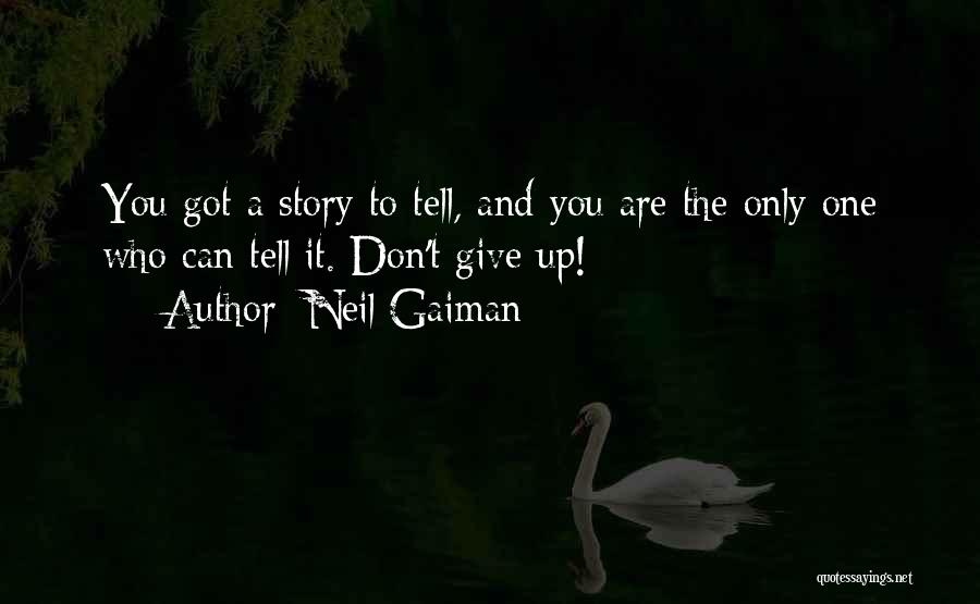 Got To Give It Up Quotes By Neil Gaiman