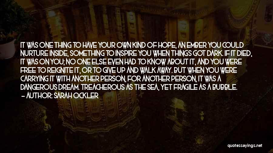 Got To Give It Up Quotes By Sarah Ockler