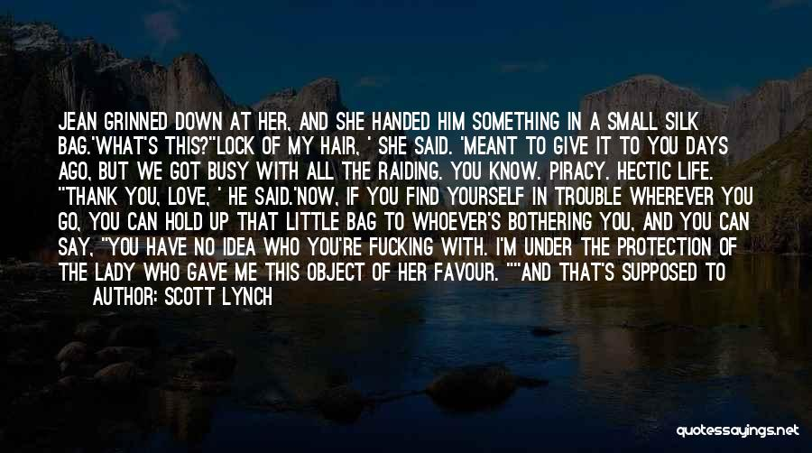 Got To Give It Up Quotes By Scott Lynch