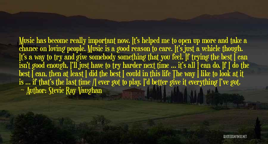 Got To Give It Up Quotes By Stevie Ray Vaughan