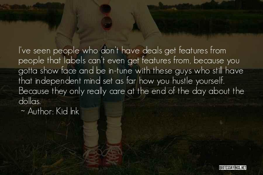 Gotta Hustle Quotes By Kid Ink