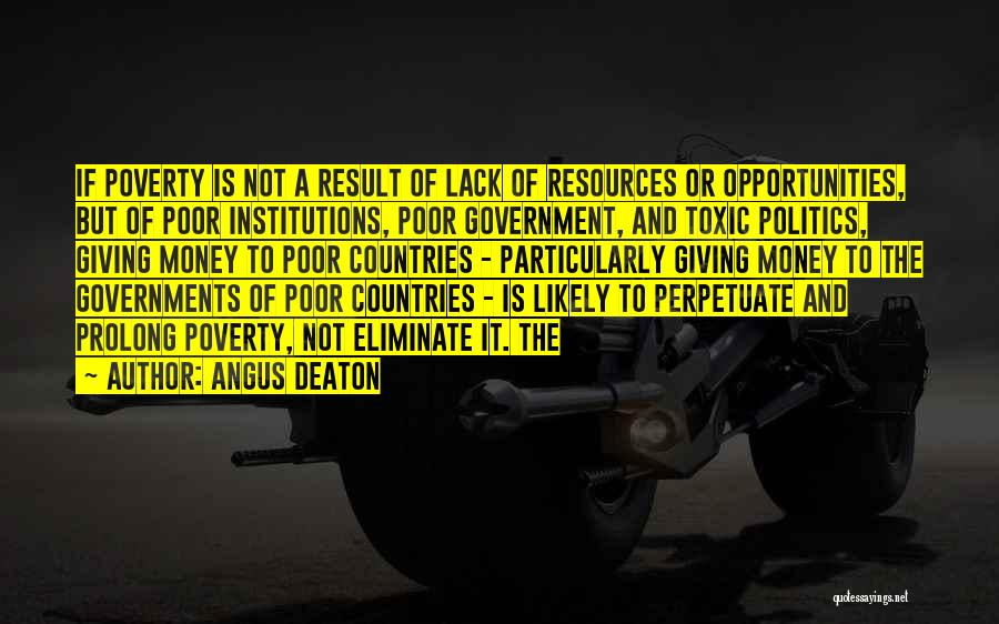 Government And Poverty Quotes By Angus Deaton