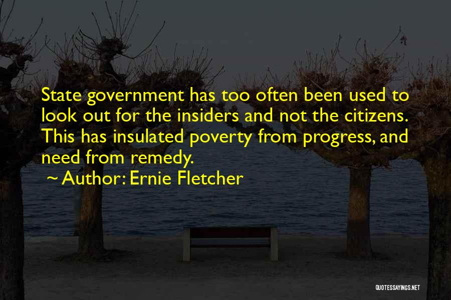 Government And Poverty Quotes By Ernie Fletcher