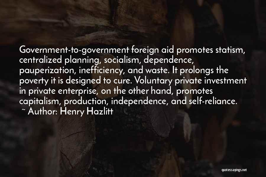 Government And Poverty Quotes By Henry Hazlitt