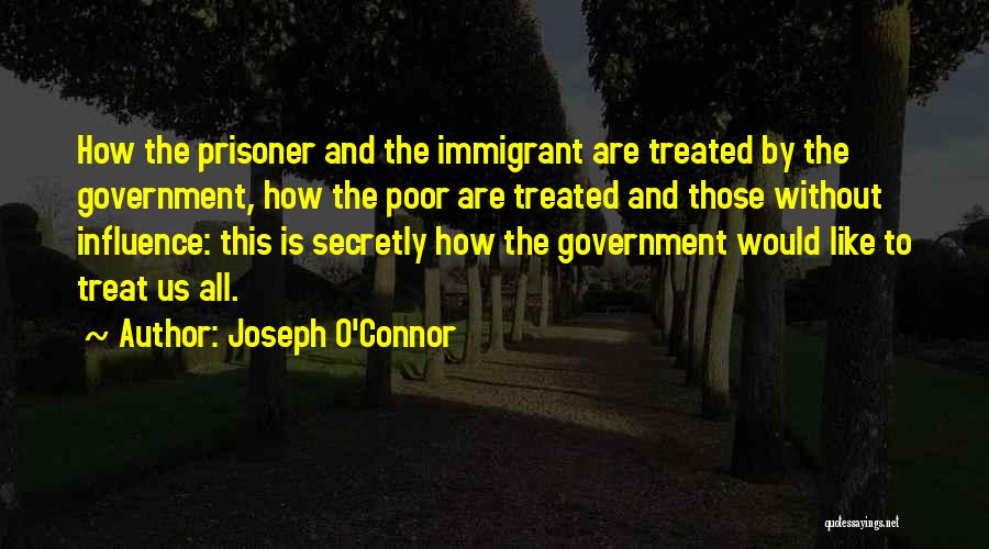 Government And Poverty Quotes By Joseph O'Connor