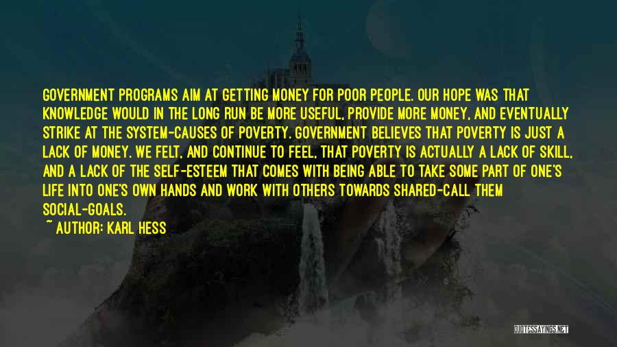 Government And Poverty Quotes By Karl Hess