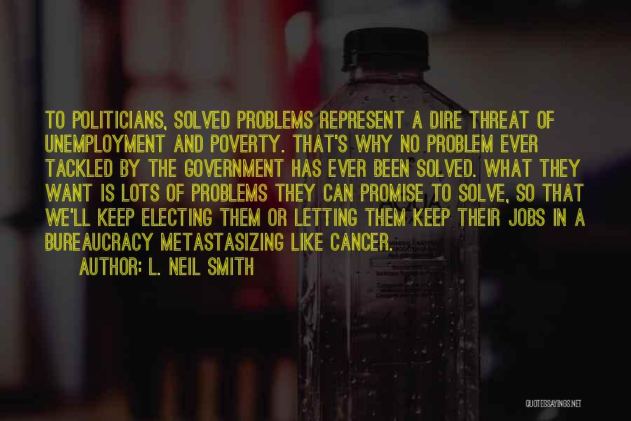 Government And Poverty Quotes By L. Neil Smith