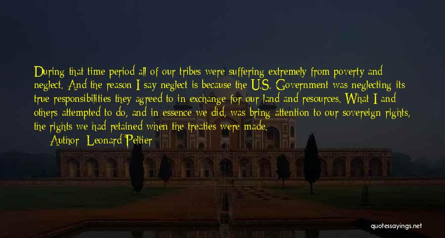 Government And Poverty Quotes By Leonard Peltier