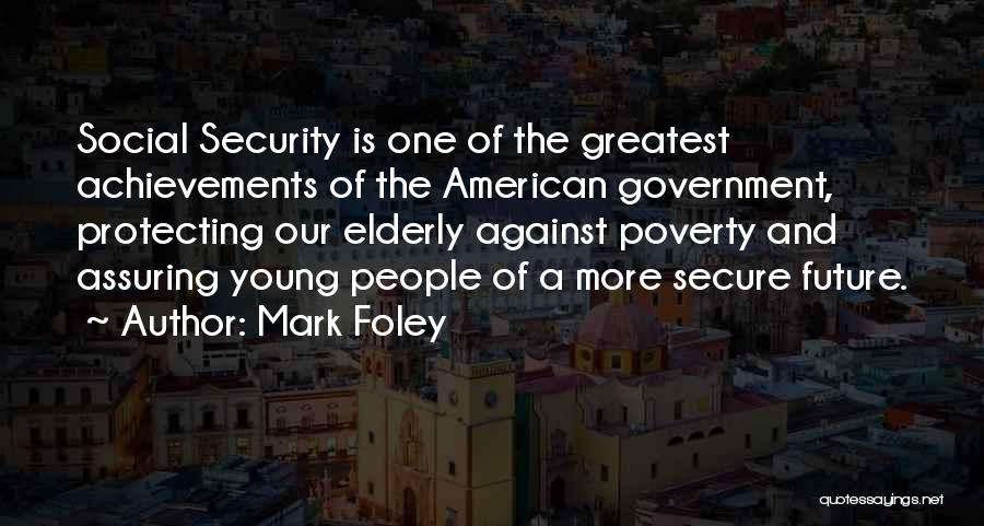 Government And Poverty Quotes By Mark Foley