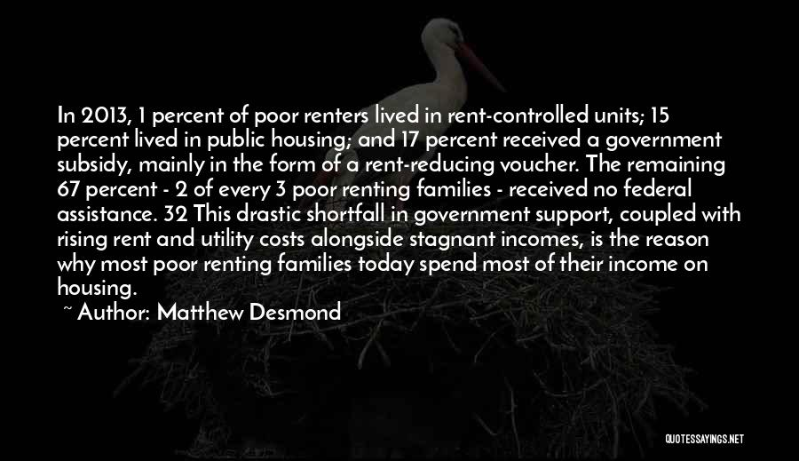 Government And Poverty Quotes By Matthew Desmond