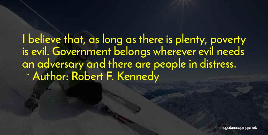 Government And Poverty Quotes By Robert F. Kennedy
