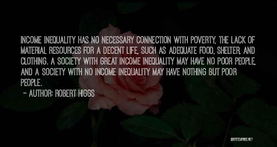 Government And Poverty Quotes By Robert Higgs