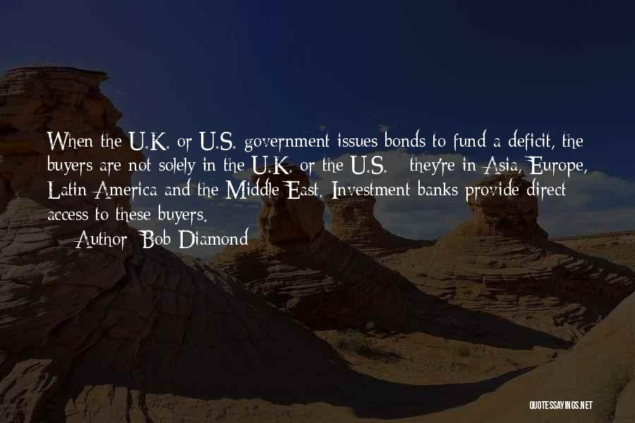 Government Deficit Quotes By Bob Diamond