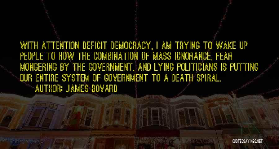 Government Deficit Quotes By James Bovard
