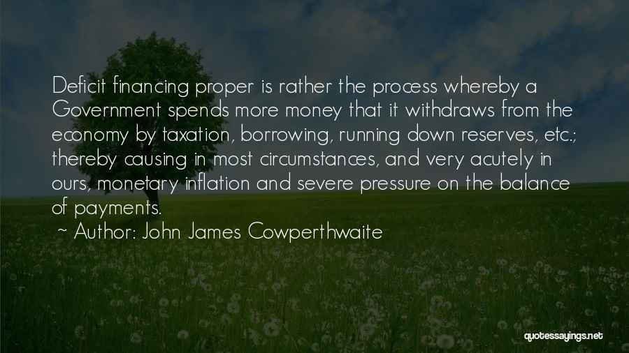 Government Deficit Quotes By John James Cowperthwaite