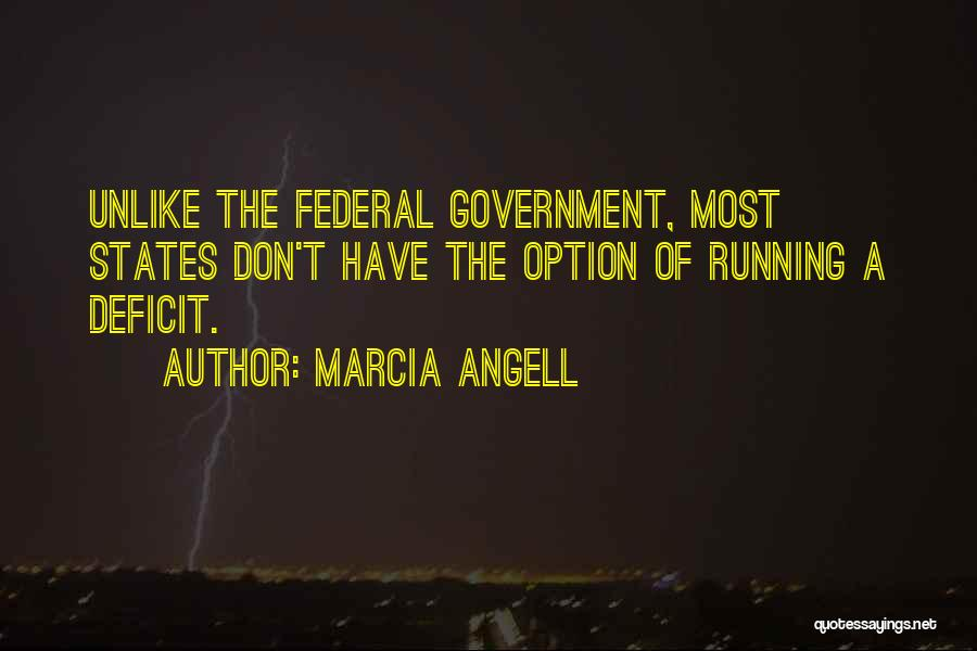 Government Deficit Quotes By Marcia Angell