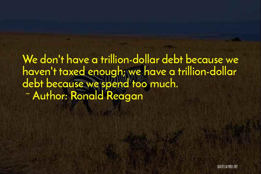 Government Deficit Quotes By Ronald Reagan