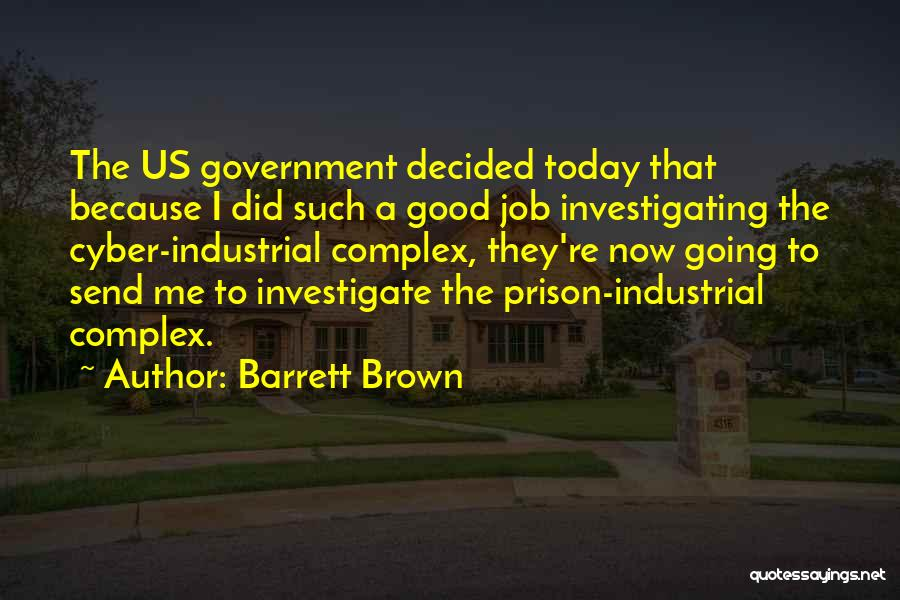 Government Job Quotes By Barrett Brown