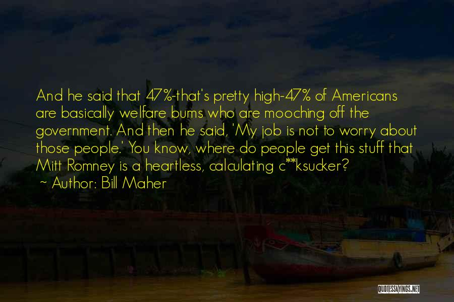 Government Job Quotes By Bill Maher