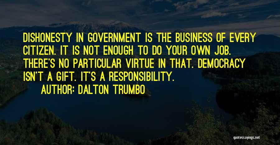 Government Job Quotes By Dalton Trumbo