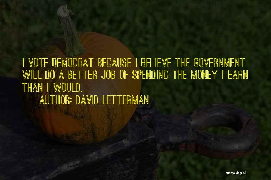 Government Job Quotes By David Letterman