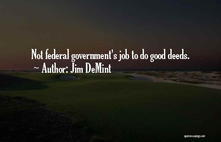 Government Job Quotes By Jim DeMint