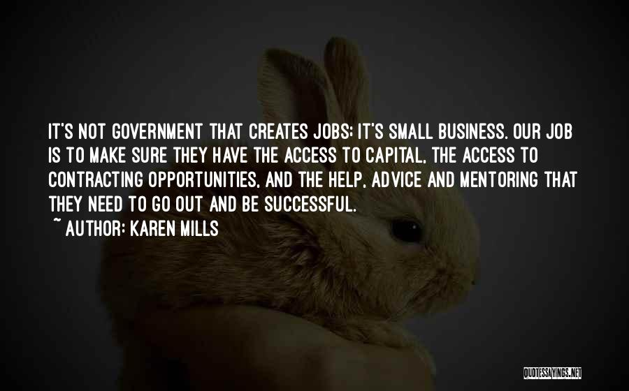 Government Job Quotes By Karen Mills