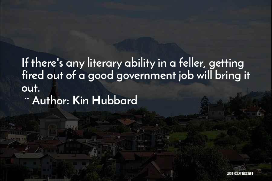 Government Job Quotes By Kin Hubbard
