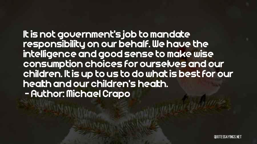 Government Job Quotes By Michael Crapo