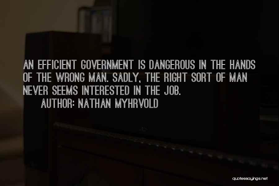Government Job Quotes By Nathan Myhrvold