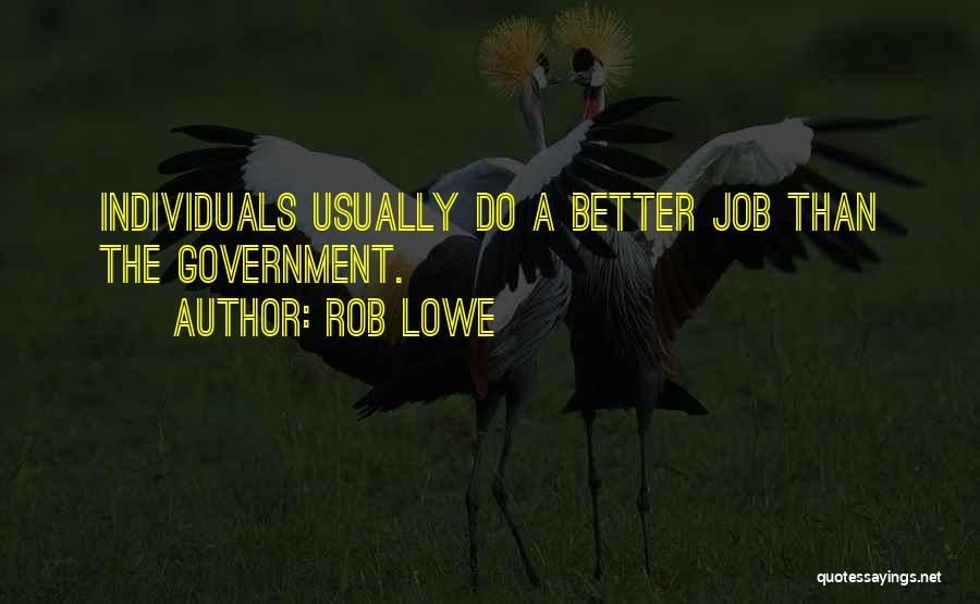 Government Job Quotes By Rob Lowe