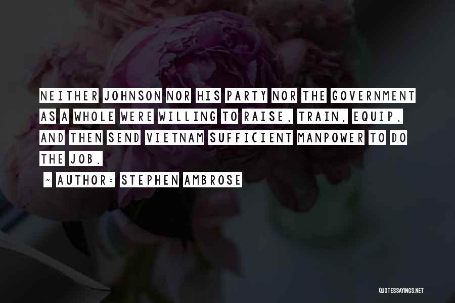 Government Job Quotes By Stephen Ambrose