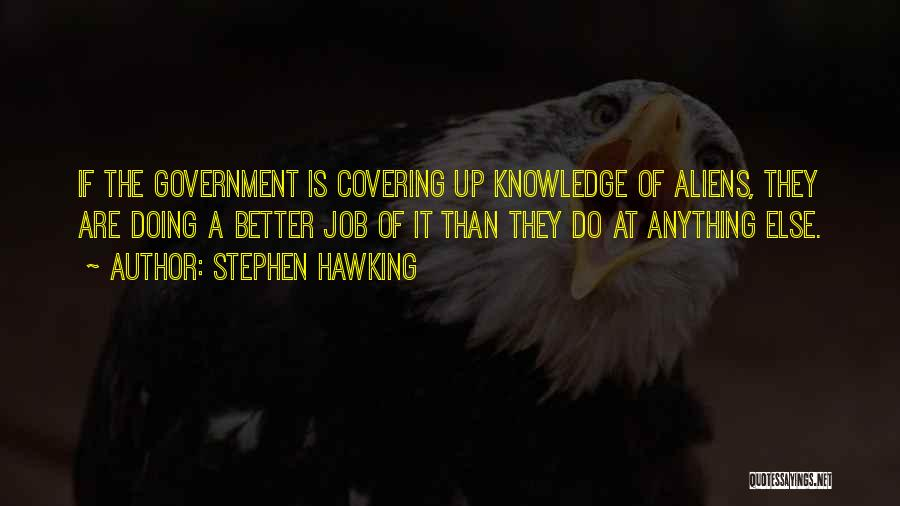 Government Job Quotes By Stephen Hawking