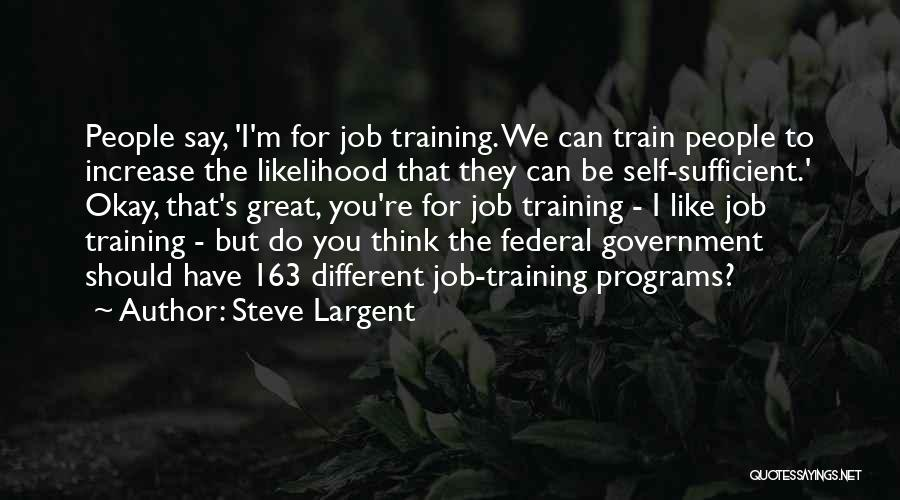 Government Job Quotes By Steve Largent