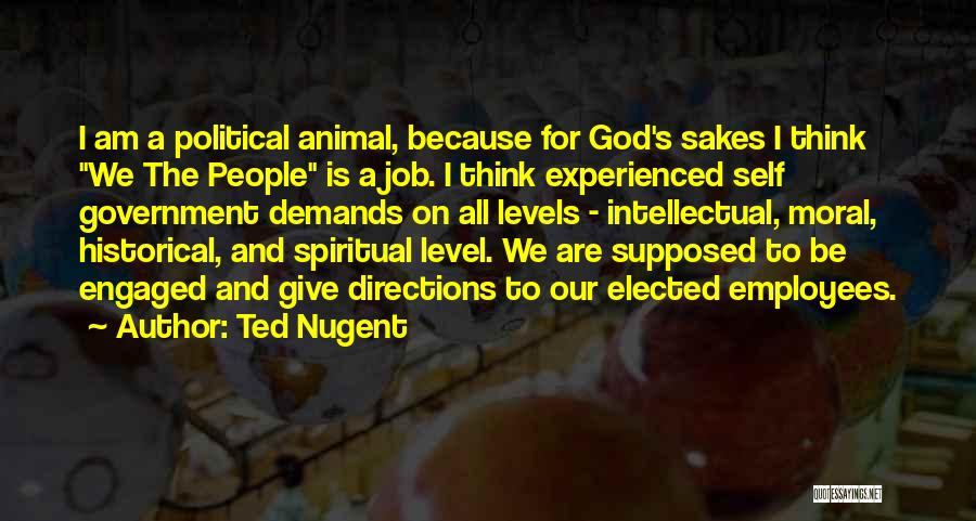 Government Job Quotes By Ted Nugent