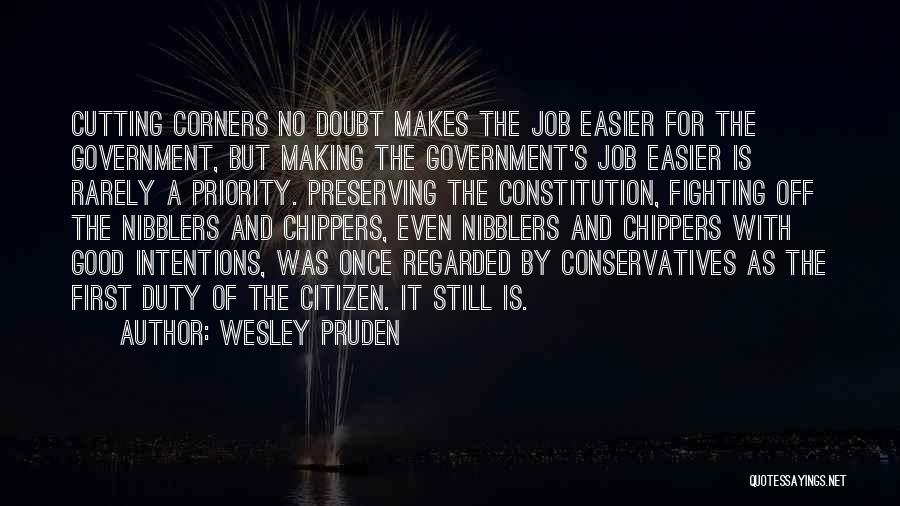 Government Job Quotes By Wesley Pruden