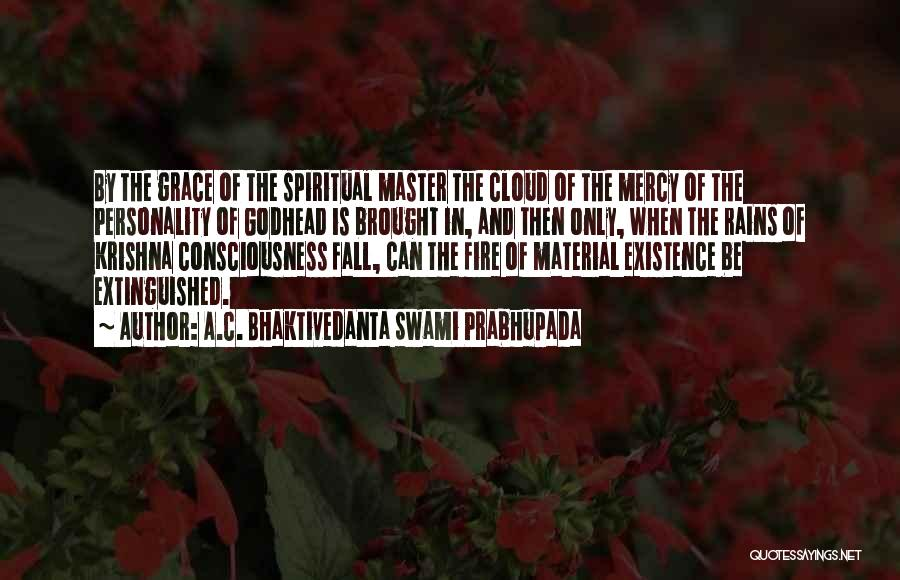 Grace And Mercy Quotes By A.C. Bhaktivedanta Swami Prabhupada