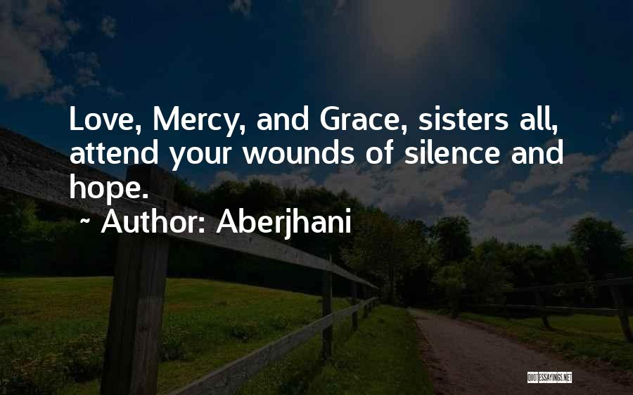 Grace And Mercy Quotes By Aberjhani