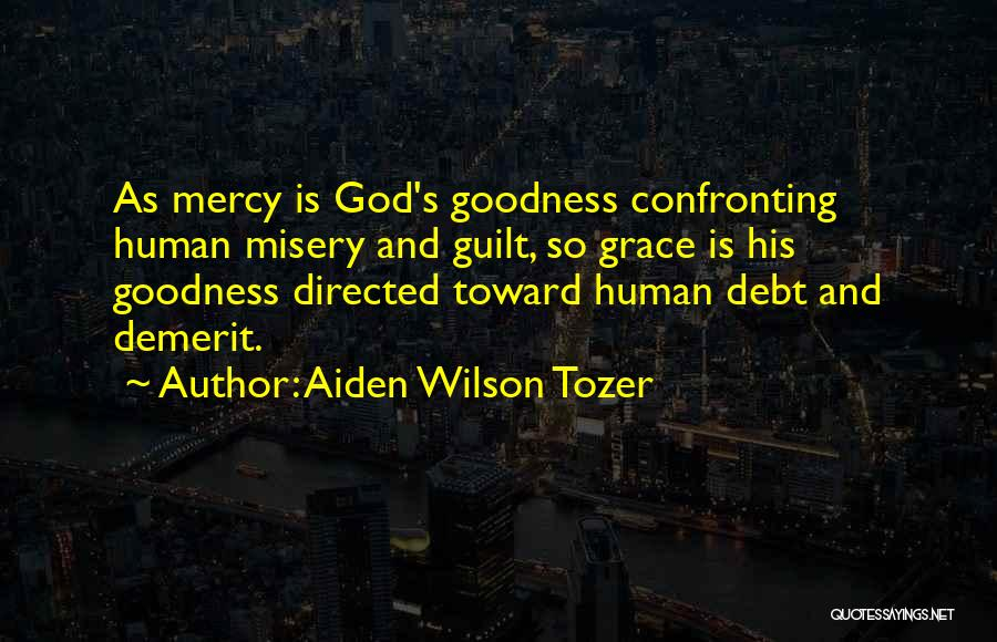 Grace And Mercy Quotes By Aiden Wilson Tozer