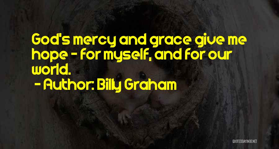 Grace And Mercy Quotes By Billy Graham